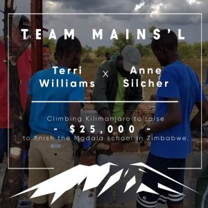 """Image for the Mains'l Kilimanjaro fundraiser saying: """"Team Mains'l, Terri Williams and Anne Silcher, climbing Kilimanjaro to raise $25,000 to finish the Mgadla school in Zimbabwe"""""""