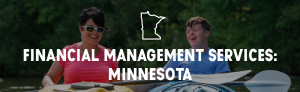 """Header image that says, """"Financial Management Services: Minnesota""""; happy boy and older woman kayaking on a lake"""