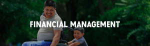"Header image that says, ""Financial Management""; father in wheelchair smiles while getting pushed by son"